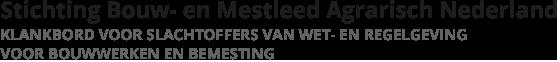 Stichting Bouw- en Mestleed Agrarisch Nederland